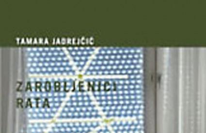Knjiga tjedna - Tamara Jadrejčić: Zarobljenici rata