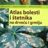 Knjiga dana: Atlas bolesti i štetnika na drveću i grmlju
