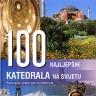 Knjiga dana - Grupa autora: 100 najvećih katedrala na svijetu