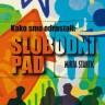 Knjiga dana - Mirta Stantić: Kako smo odrastali : slobodni pad