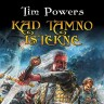 Knjiga dana - Tim Powers: Kad tamno istekne
