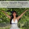 Probudi unutarnju sreću, zdravlje i kreativnost kroz Divine Health Program