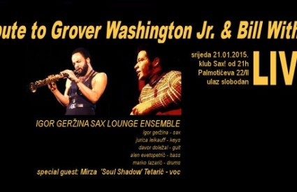 Tribute to Grover Washington Jr. & Bill Withers