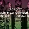 Siberian Meat Grinder & Shin - 17. kolovoza - Vintage Industrial
