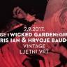 Wicked Garden: Chris Ian & Hrvoje Baudoin - subota 2. rujna - Vintage Industrial
