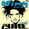 80's Party - The Cure night uz koncert Purecure i +Ghosti