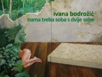 Poetski tren: Ivana Bodrožić - Nama treba soba s dvije sobe