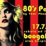 80's Party ponovno u Boogalou 17. 7.